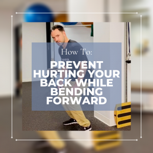 Tips to Prevent Hurting Your Back While Bending Forward
