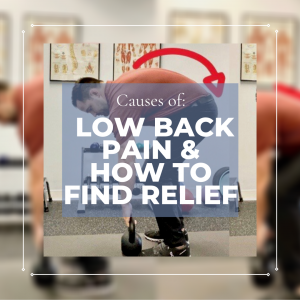 Causes of Low Back Pain & How to Find Relief